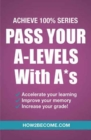 Image for Pass your A-levels with A*s