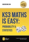 Image for KS3 maths is easy: Probability & statistics : complete guidance for the new KS3 curriculum