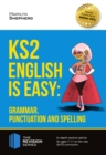 Image for KS2: English is Easy - Grammar, Punctuation and Spelling. In-depth revision advice for ages 7-11 on the new SATs curriculum. Achieve 100% (Revision Series).