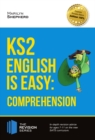 Image for KS2: English is Easy - English Comprehension. In-depth revision advice for ages 7-11 on the new SATS curriculum. Achieve 100% (Revision Series).