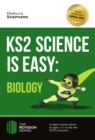 Image for KS2 science is easy: in-depth revision advice for ages 7-11 on the new SATs curriculum. (Biology)