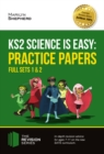 Image for KS2 science is easy.: full sets of KS2 Science sample papers and the full marking criteria (Practice papers)