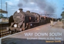 Image for WAY DOWN SOUTH : SOUTHERN STEAM IN THE SIXTIES