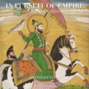 Image for In pursuit of empire  : treasures from the Toor collection of Sikh art