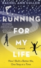Image for Running for my life  : how I built a better me one step at a time