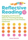 Image for Reflective reading  : engaging and practical ideas for teaching reading comprehension in the primary classroom