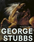 Image for George Stubbs - 'all done from nature'