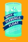 Image for Why icebergs float  : exploring science in everyday life