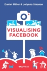 Image for Visualising Facebook : A Comparative Perspective
