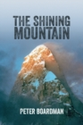 Image for The Shining Mountain : The first ascent of the West Wall of Changabang