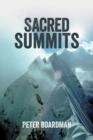 Image for Sacred Summits : Kangchenjunga, the Carstensz Pyramid, and Gauri Sankar
