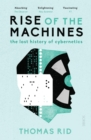 Image for Rise of the machines  : the lost history of cybernetics