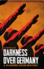 Image for Darkness over Germany  : a warning from history
