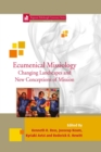 Image for Ecumenical missiology  : changing landscapes and new conceptions of mission : 35