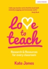Image for Love to teach  : research & resources for every classroom