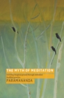 Image for The Myth of Meditation: Restoring Imaginal Ground through Embodied Buddhist Practice