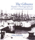Image for The Gibsons : Master Photographers of Victorian Cornwall
