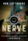 Image for The Sheer Nerve : A Mission Behind Enemy Lines