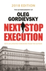 Image for Next Stop Execution : The Autobiography of Oleg Gordievsky