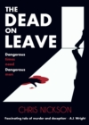 Image for The Dead on Leave : Dangerous times need dangerous men