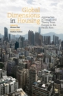 Image for Global dimensions in housing  : approaches in design and theory from Europe to the Pacific Rim