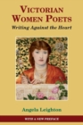 Image for Victorian women poets  : writing against the heart
