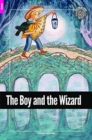 Image for The Boy and the Wizard - Foxton Reader Starter Level (300 Headwords A1) with free online AUDIO