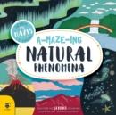 Image for A-maze-ing natural phenomena