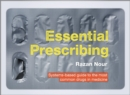 Image for Essential prescribing  : systems-based guide to the most common drugs in medicine