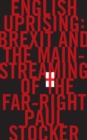 Image for English uprising  : Brexit and the mainstreaming of the far-right