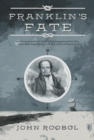 Image for Franklin's Fate : an investigation into what happened to the lost 1845 expedition of Sir John Franklin