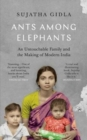 Image for Ants among elephants  : an untouchable family and the making of modern India