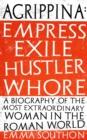 Image for Agrippina : Empress, Exile, Hustler, Whore