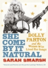 Image for She Come By It Natural: Dolly Parton and the Women Who Lived Her Songs