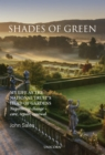 Image for Shades of green: my life as the National Trust's Head of Gardens : negotiating change - care, repair, renewal