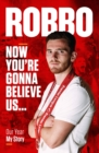 Image for Andy Robertson : Robbo: Now You're Gonna Believe Us: Our Year, My Story