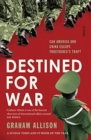 Image for Destined for war  : can America and China escape Thucydide's trap?