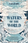 Image for Waters of the world  : the story of the scientists who unravelled the mysteries of our seas, glaciers, and atmosphere - and made the planet whole