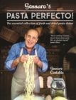 Image for Gennaro's pasta perfecto!  : the essential collection of fresh and dried pasta dishes