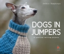 Image for Dogs in jumpers  : 12 practical knitting projects
