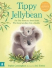 Image for Tippy and Jellybean  : the true story of a brave koala who saved her baby from a bushfire