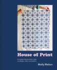 Image for House of print  : a modern printer's take on design, colour and pattern