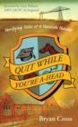 Image for Quit While You're A-Head : Terrifying Tales of a Teesside Teacher