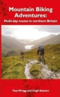 Image for Mountain bike adventures  : multi-day routes in Northern Britain