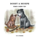 Image for Bobby & Morph : Find a New Toy