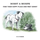 Image for Bobby & Morph : Find Their Happy Place and Meet Sonny