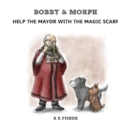 Image for Bobby & Morph : Help the Mayor with the Magic Scarf