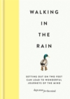 Image for Walking in the rain  : setting out on two feet can lead to wonderful journeys of the mind