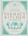 Image for Farmacy kitchen  : plant-based recipes for a conscious way of life