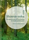 Image for Shinrin-yoku  : the Japanese way of forest bathing for health and relaxation